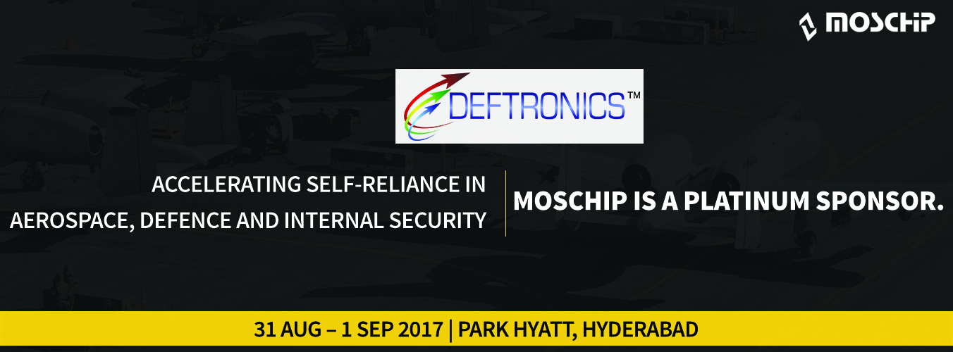 MosChip is the Platinum Sponsor of DEFTRONICS 2017